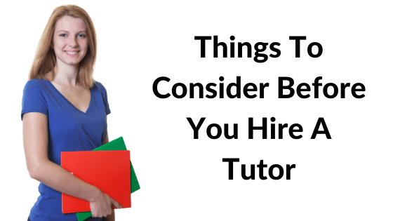 Important things to consider before hiring a tutor